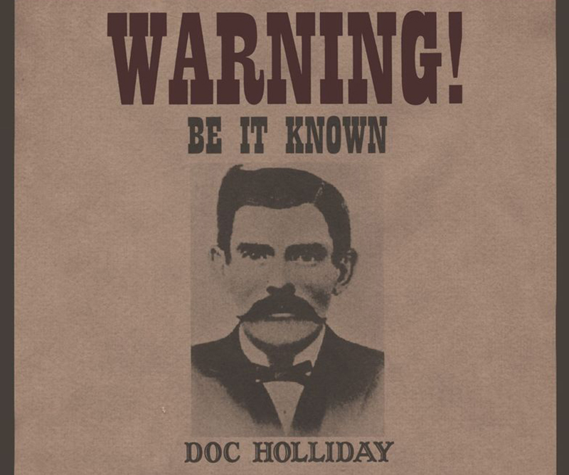 A recreated Wanted sign for Doc Holliday