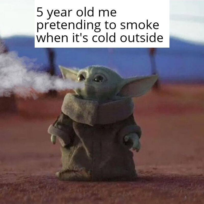 baby yoda smoking as a kid when its cold