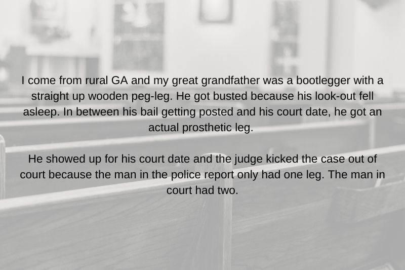 grandfather was a bootlegger with a peg leg