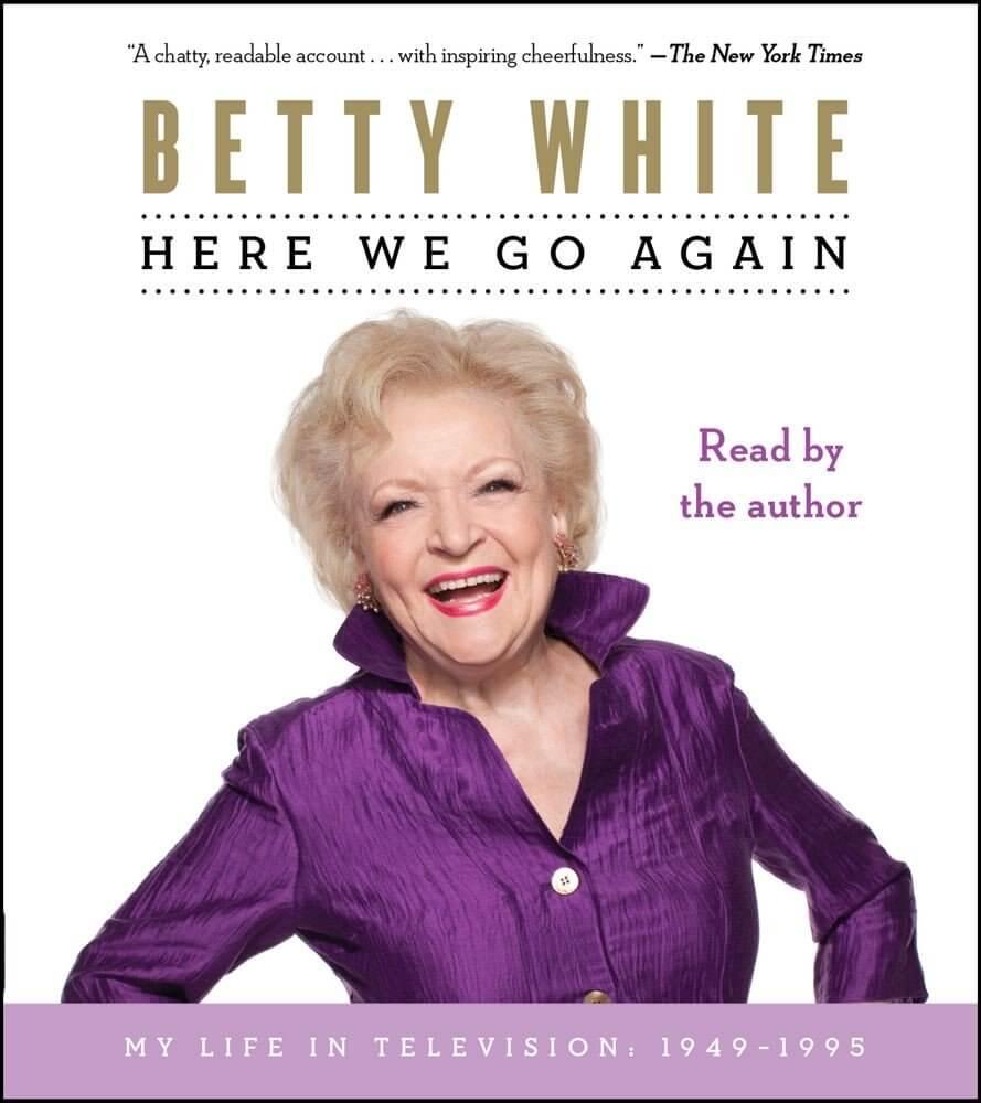 Here We Go Again by Betty White.jpg