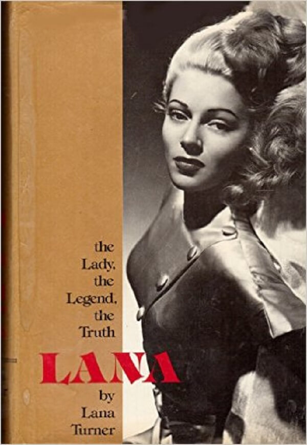 Lana The Lady, the Legend, the Truth by Lana Turner.jpg