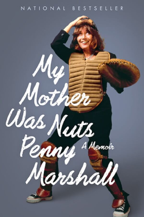 My Mother Was Nuts by Penny Marshall.jpg