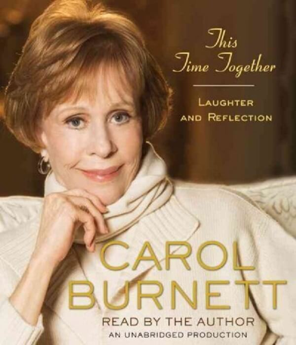 This Time Together Laughter and Reflection by Carol Burnett.jpg